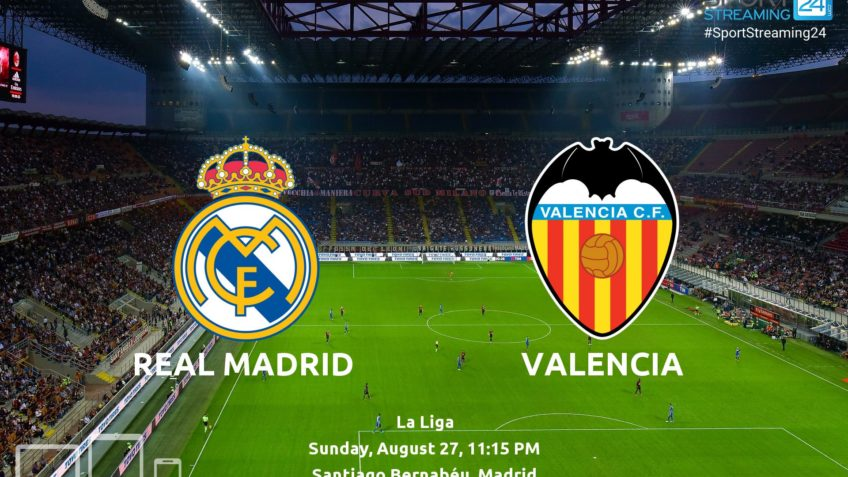 Real Madrid v Valencia live stream video online