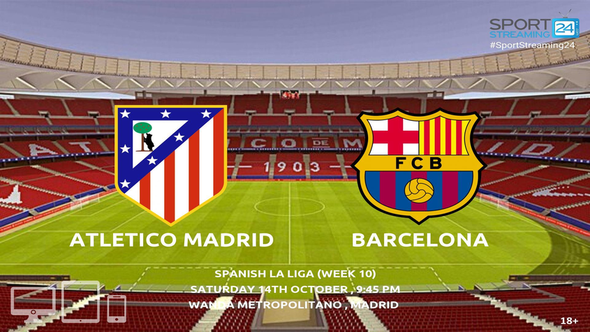 Thumbnail image for Atletico Madrid vs Barcelona Live Stream | 14.10.2017