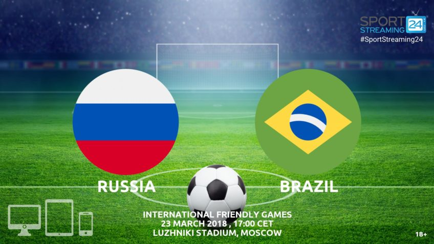 watch russia brazil live streaming match