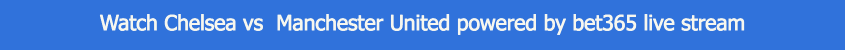 watch chelsea manchester united live stream