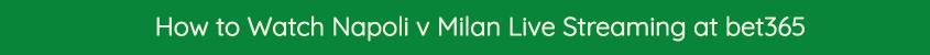 napoli milan live stream video free online