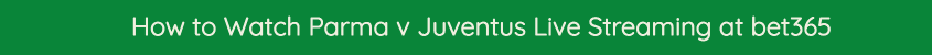 watch parma juventus free live stream video online