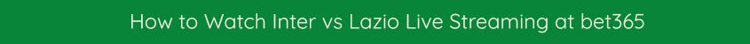 watch inter lazio live stream video bet365