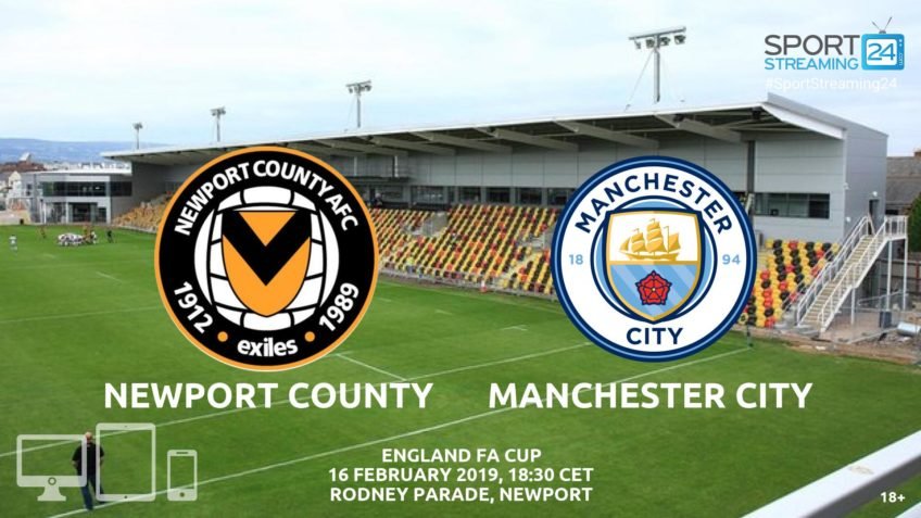 newport manchester city live streaming video online free